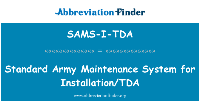 SAMS-I-TDA: Standard Army Maintenance System for Installation/TDA