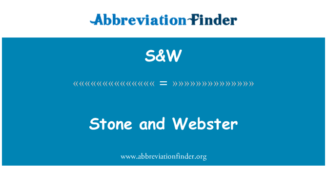 S&W: Stone and Webster