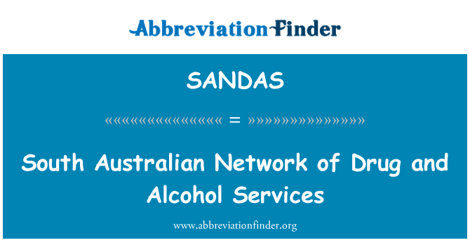 SANDAS: South Australian Network of Drug and Alcohol Services