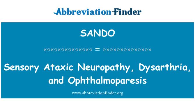 SANDO: Aistien Ataxic neuropatia, dysartria, ja Ophthalmoparesis