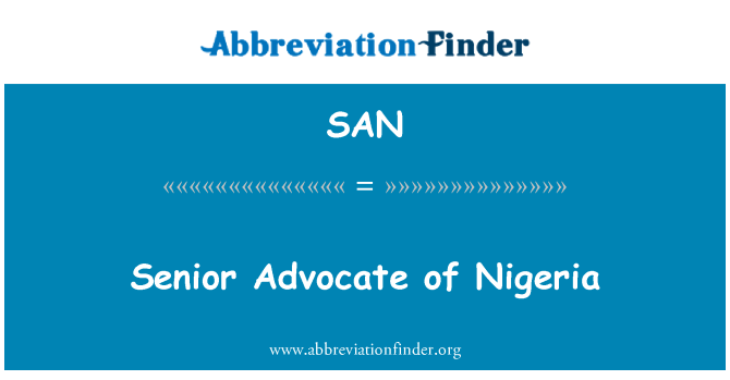 SAN: Senior Advocate of Nigeria