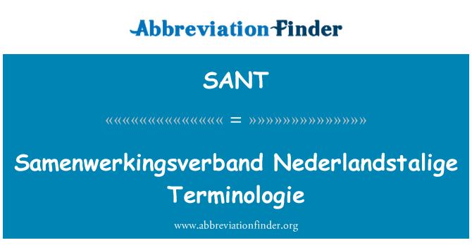 SANT: Samenwerkingsverband Nederlandstalige Terminologie