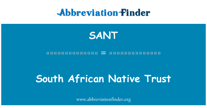 SANT: South African Native Trust