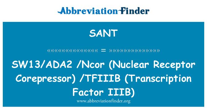 SANT: SW13/ADA2 /Ncor (Nuclear retseptori Corepressor) /TFIIIB (Transcription Factor IIIB)