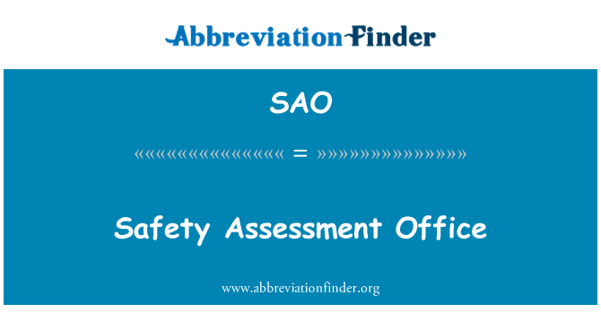 SAO: Safety Assessment Office