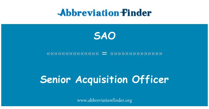 SAO: Senior Acquisition Officer