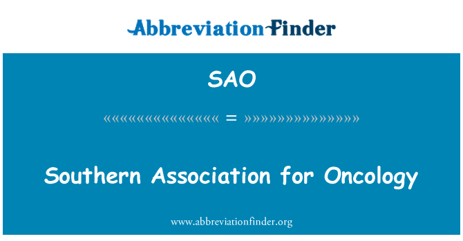 SAO: Southern Association for Oncology