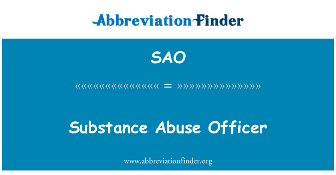 SAO: Substance Abuse Officer