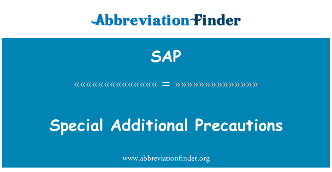 SAP: Special Additional Precautions