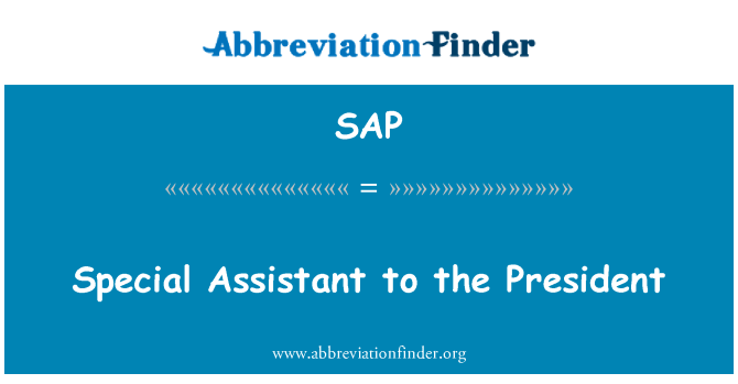 SAP: Special Assistant to the President