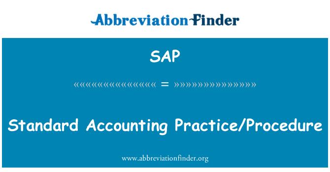 SAP: Standard Accounting Practice/Procedure