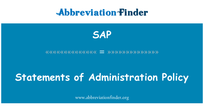 SAP: Statements of Administration Policy