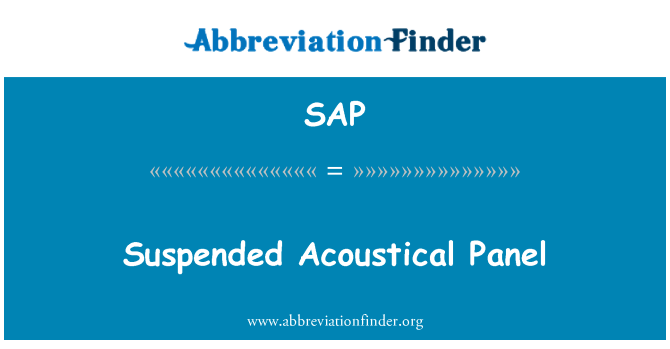 SAP: Suspended Acoustical Panel