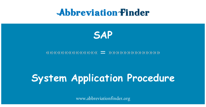 SAP: System Application Procedure