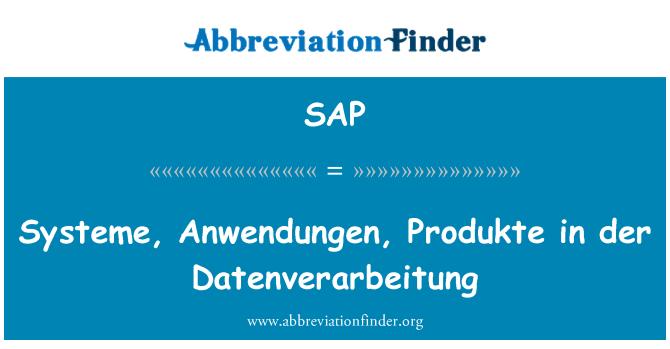 SAP: Systeme, Anwendungen, Produkte in der Datenverarbeitung