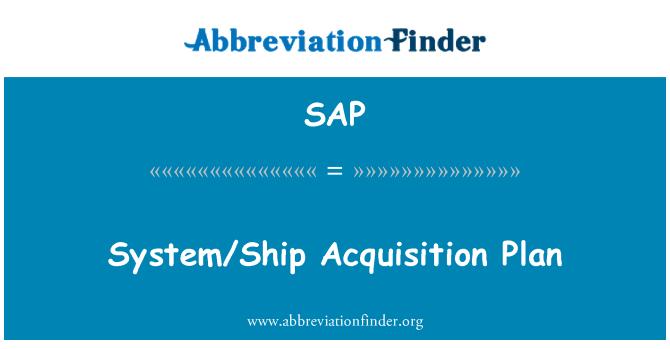 SAP: System/Ship Acquisition Plan
