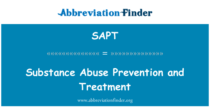 SAPT: Substance Abuse Prevention and Treatment