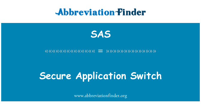 SAS: Secure Application Switch
