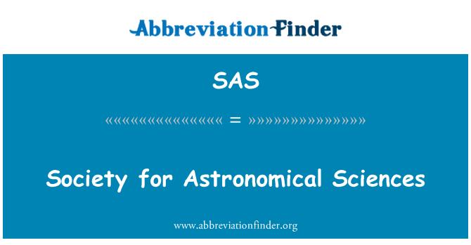 SAS: Society for Astronomical Sciences