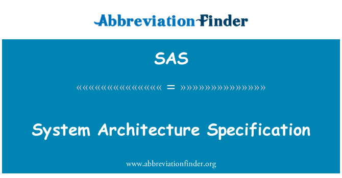 SAS Definition: System Architecture Specification