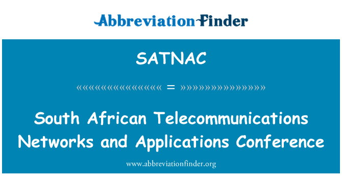 SATNAC: South African Telecommunications Networks and Applications Conference