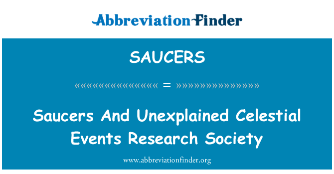 SAUCERS: Saucers And Unexplained Celestial Events Research Society