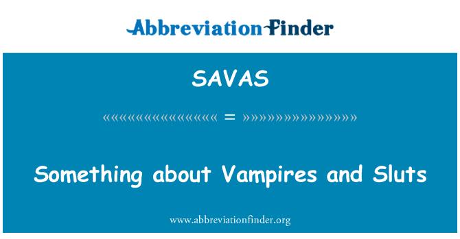 SAVAS: Something about Vampires and Sluts