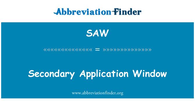 SAW: Secondary Application Window