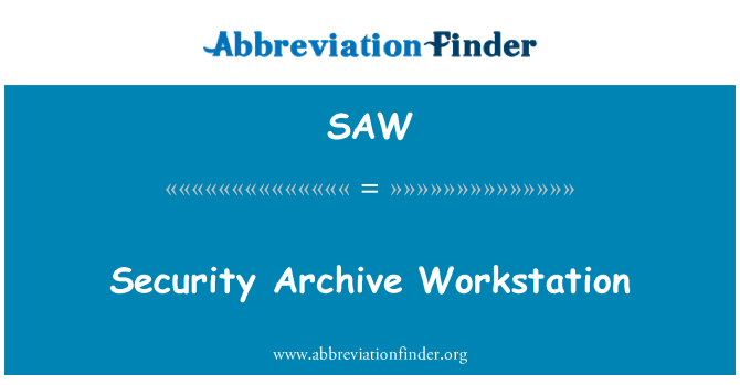 SAW: Security Archive Workstation
