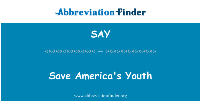 SAY: Save America's Youth