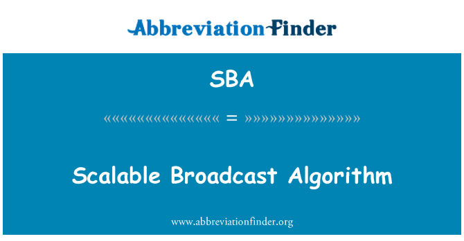 SBA: Scalable Broadcast Algorithm
