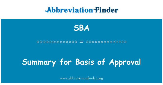 SBA: Summary for Basis of Approval