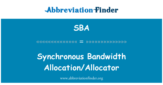 SBA: Synchronous Bandwidth Allocation/Allocator