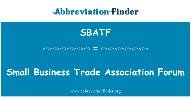 SBATF: Small Business Trade Association Forum