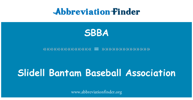 SBBA: Slidell Bantam Baseball Association
