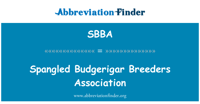 SBBA: Spangled Budgerigar Breeders Association