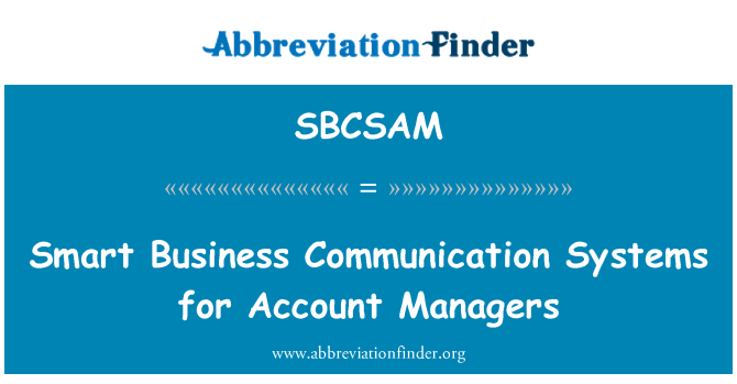 SBCSAM: Smart Business Communication Systems for Account Managers