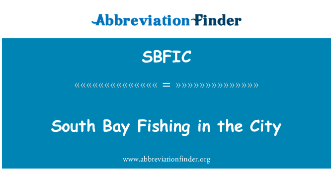 SBFIC: South Bay Fishing in the City