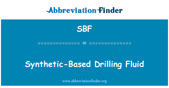 SBF: Synthetic-Based Drilling Fluid