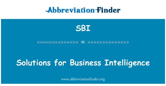 SBI: Solutions for Business Intelligence