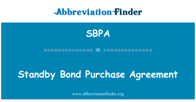 Sbpa Definition Standby Bond Purchase Agreement Abbreviation Finder