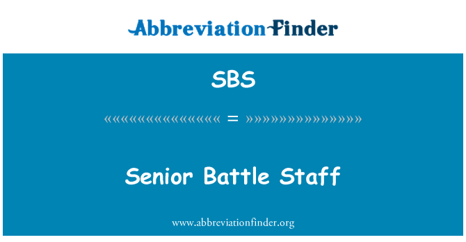 SBS: Senior Battle Staff