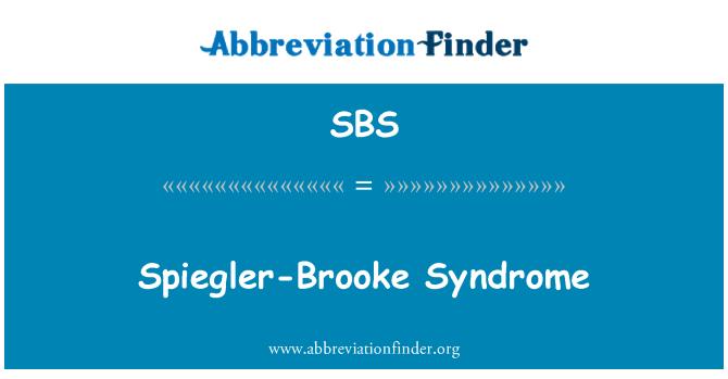 SBS: Spiegler-Brooke Syndrome