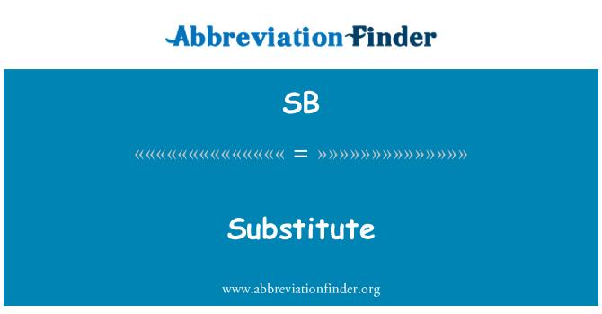 SB: Substitute