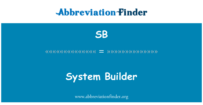 SB: System Builder