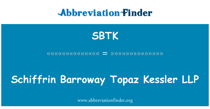 SBTK: Schiffrin Barroway Topaz Kessler LLP