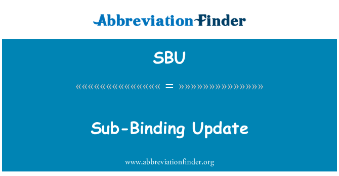 SBU: Sub-Binding Update