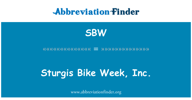SBW: Sturgis Bike Week, Inc.