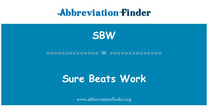 SBW: Sure Beats Work