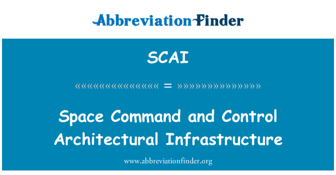 SCAI: Space Command and Control Architectural Infrastructure